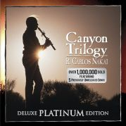 Canyon Trilogy Deluxe Platinum Edition - R. Carlos Nakai